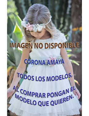 Corona para vestido de arras ceremonia y fiesta de niña NUEVA COLECCIÓN 2018 AMAYA modelo TODOS